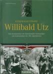 Kaltenegger, R.: Generalleutnant Willibald Utz. Vom Kommandeur der Reichenhaller Gebirgsjäger zum Kommandeur der 100. Jägerdivision