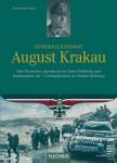 Generalleutnant August Krakau. Vom Deutschen Alpenkorps im Ersten Weltkrieg zum Kommandeur der 7. Gebirgsdivision im Zweiten Weltkrieg