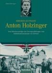 Kaltenegger, R.: Oberstleutnant Anton Holzinger. Vom Ritterkreuzträger des Norwegenfeldzuges zum Militärkommandanten von Kärnten
