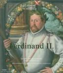 Haag, S./Sandbichler, V. (Hrsg.): Ferdinand II. 450 Jahre Tiroler Landesfürst. Jubiläumsausstellung