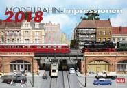 Modelleisenbahn-Impressionen. Kalender 2018