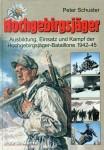 Schuster, P.: Hochgebirgsjäger. Ausbildung, Einsatz und Kampf der Hochgebirgs-Jäger-Bataillone 1942-45
