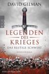 Gilman, David: Legenden des Krieges: Das blutige Schwert