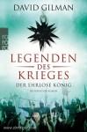 Gilman, David: Legenden des Krieges: Der ehrlose König