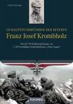 """Kalteneger, Roland: SS-Hauptsturmführer der Reserve Franz Josef Krombholz. Von der SS-Verfügungstruppe zur 7. SS-Freiwilligen-Gebirgsdivision """"Prinz Eugen"""""""