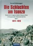 Kaltenegger, Roland: Die Schlachten am Isonzo. Österreich-Ungarns letzter Sieg vor dem  Untergang der Donaumonarchie  Teil 1: 1914-1916