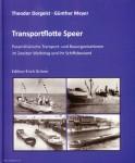Dorgeist, Theodor/Meyer, Günther: Transportflotte Speer. Paramilitärische Transport- und Bauorganisationen im Zweiten Weltkrieg und ihr Schiffsbestand