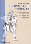 Burandt, Boris A. N.: Der römische Legionär. Kleidung, Ausrüstung und Waffen in der zeit von Augustus bis Domitian