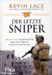 Lacz, Kevin/Rocke, Ethan E./Lacz, Lindsey: Der letzte Sniper. Ein Navy-SEAL-Scharfschütze berichtet über die Schlacht von Ramadi