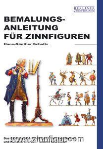 Scholtz, H.-G.: Bemalungsanleitung für Zinnfiguren