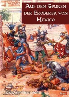 Gómez, M.: Auf den Spuren der Eroberer von Mexiko