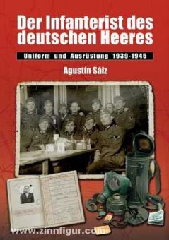 Saiz, A.: Der Infanterist des deutschen Heeres