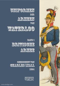 Uniformen der Armeen von Waterloo. Band 1: Britische Armee
