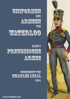 Uniformen der Armeen von Waterloo. Band 3: Die Preußische Armee