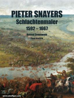 Sennewald, Roland / Hrncirik, Pavel: Pieter Snayers - Schlachtenmaler 1592-1667 - Paperback-Ausgabe