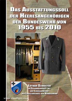 Schuster, L.: Das Ausstattungssoll der Heeresangehörigen der Bundeswehr von 1955 bis 2010