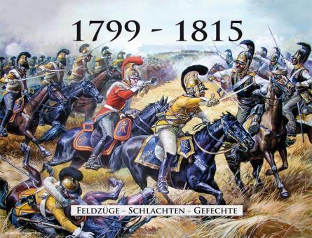 1799 - 1815 - Die napoleonischen Kriege