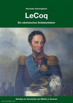 Querengässer, Alexander: LeCoq. Ein sächsisches Soldatenleben