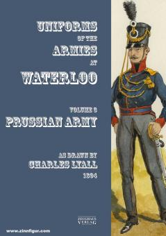 Costumes of the Armies engaged at Waterloo. Volume 3: Prussian Army