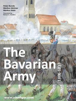Bunde, Peter/Gärtner, Markus/Stein, Markus: The Bavarian Army 1806-1813
