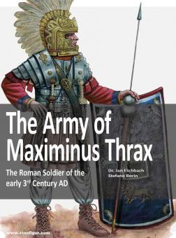 Eschbach, Jan / Borin, Stefano: The Army of Maximinus Thrax