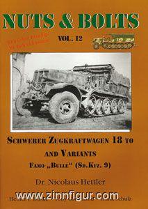 Hettler, N./Rue, J.L./Parker, D.: Schwerer Zugkraftwagen 18 Ton and Variants