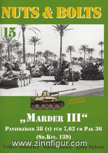 Andorfer, V./Block, M./Nelson, J.: Marder III. Panzerjäger 38 (t) für 7,62 cm PAK 36 (Sd.Kfz. 139)