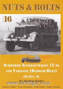 Hettler, N.: Schwerer Zugkraftwagen 12 To and Variants. Daimler-Benz (Sd.Kfz. 8)