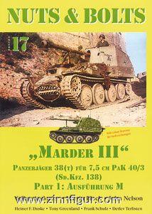 """Andorfer, V./Block, M./Nelson, J.: """"Marder III"""". Panzerjäger 38 (T) für 7,5 cm PaK 40/3 (Sd.Kfz. 138. Teil 1: Ausführung M"""