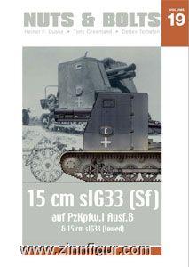 Wilhelm, J.: 15 cm sIG33 (Sf) auf Pz.Kpfw. I Ausf. B und 15 cm sIG33 als gezogenes Geschütz