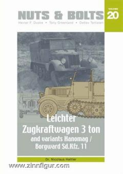 Hettler, N.: Leichter Zugkraftwagen 3 ton and variants – Hanomag / Borgward Sd.Kfz. 11