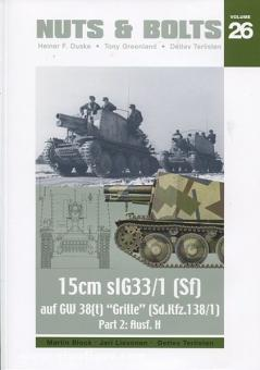 "Block, M./Lievonen/Terlisten, D.: Nuts & Bolts. Band 26: 15 cm sIG33/1 (Sf) auf GW 38(t) ""Grille"" (Sd.Kfz. 138/1). Teil 2: Ausf. H"