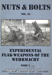 Duske, H. F./Greenland, T./Schulz, F.: Experimental Flak-Weapons of the Wehrmacht. Teil 1