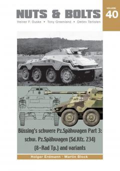 Erdmann, Holger/Block, Martin: Büssing's schwere Pz.Spähwagen. Teil 3: schw. Pz.Spähwagen (Sd.Kfz. 234) (8-Rad Tp.) and variants