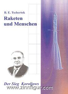 Tschertok, B. E.: Raketen und Menschen. Band 2. Der Sieg des Koroljows