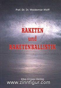 Wolff, W.: Raketen und Raketenballistik