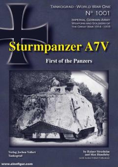 Strasheim, Rainer/Hundleby, Max: Sturmpanzer A7V. First of the Panzers