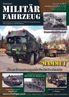 Tankograd Militärfahrzeug. Internationales Fachmagazin für Militärfahrzeugenthusiasten, Fahrzeugbesitzer und Modellbauer. Heft 4/2014