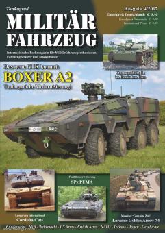 Tankograd Militärfahrzeug. Internationales Fachmagazin für Militärfahrzeugenthusiasten, Fahrzeugbesitzer und Modellbauer. Heft 4/2017