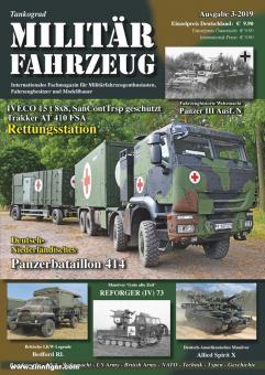 Tankograd Militärfahrzeug. Internationales Fachmagazin für Militärfahrzeugenthusiasten, Fahrzeugbesitzer und Modellbauer. Heft 3/2019