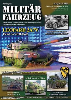 Tankograd Militärfahrzeug. Internationales Fachmagazin für Militärfahrzeugenthusiasten, Fahrzeugbesitzer und Modellbauer. Heft 2/2020