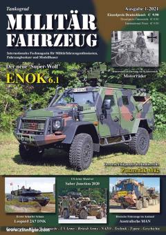 Tankograd Militärfahrzeug. Internationales Fachmagazin für Militärfahrzeugenthusiasten, Fahrzeugbesitzer und Modellbauer. Heft 1/2021