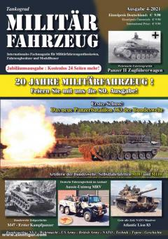 Tankograd Militärfahrzeug. Internationales Fachmagazin für Militärfahrzeugenthusiasten, Fahrzeugbesitzer und Modellbauer. Heft 4/2021