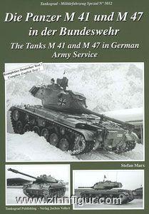 Marx, S.: Die Panzer M 41 und M 47 in der Bundeswehr