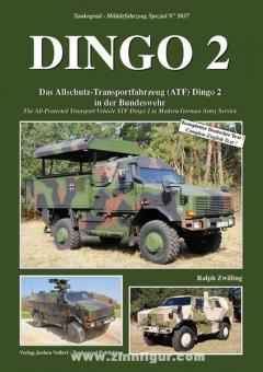Zwilling, R.: Dingo 2. Das Allschutz-Transportfahrzeug (ATF) Dingo 2 in der Bundeswehr