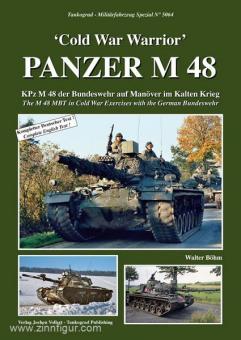 """Böhm, W.: """"Cold War Warrior"""" Panzer M 48. KPz M 48 der Bundeswehr auf Manöver im Kalten Krieg"""