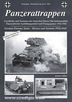 Panzerattrappen - Geschichte und Varianten der deutschen Panzer-Darstellungsmittel, Panzerabwehr-Ausbildungsmittel und Übungspanzer 1916-1945