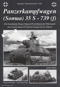 Vollert, J.: Panzerkampfwagen (Somua) 35 S - 739 (f). Der französische Panzer Somua S35 im Dienste der Wehrmacht
