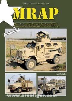 Schulze, C.: MRAP. Modern U.S. Army Mine Resistant Ambush Protected Vehicles. Minengeschütze Patrouillenfahrzeuge der modernen U.S. Army