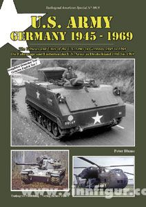 Blume, P.: U.S. Army Germany 1945-1969. The Vehicles and Units of the U.S. Army in Germany 1945 to 1969